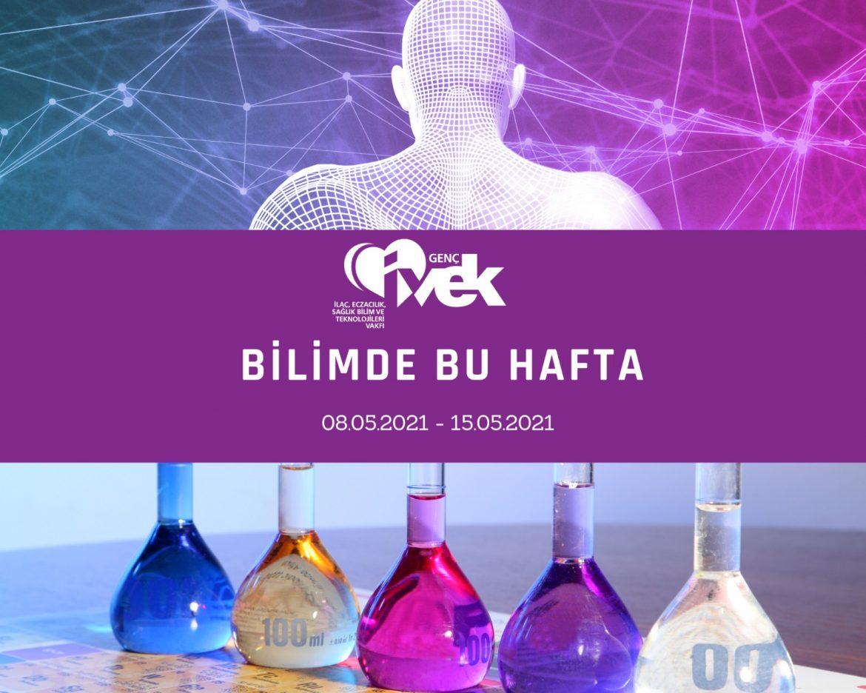 GENÇ İVEK- BİLİMDE BU HAFTA  08.05.2021-15.05.2021