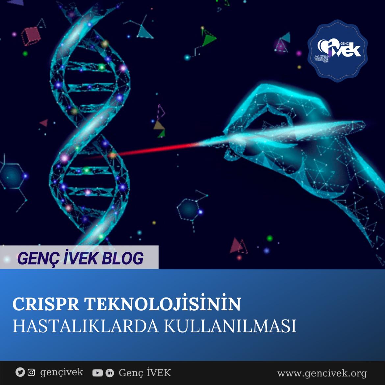 CRISPR Teknolojisinin Hastalıklarda Kullanılması