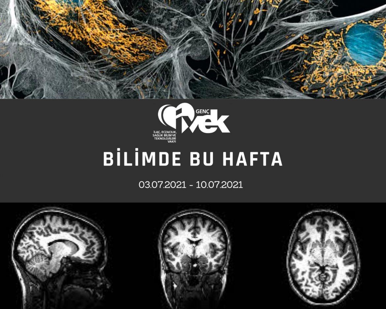 GENÇ İVEK- BİLİMDE BU HAFTA  03.07.2021- 10.07.2021