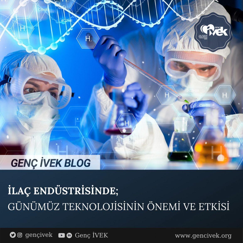 İlaç Endüstrisinde; Günümüz Teknolojisinin Önemi ve Etkisi