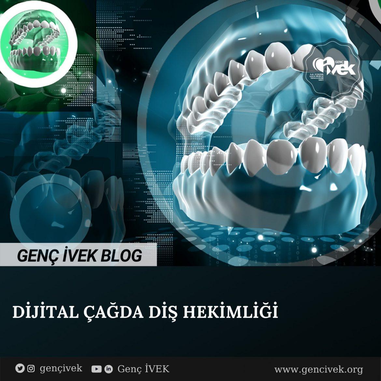 Dijital Çağda Diş Hekimliği