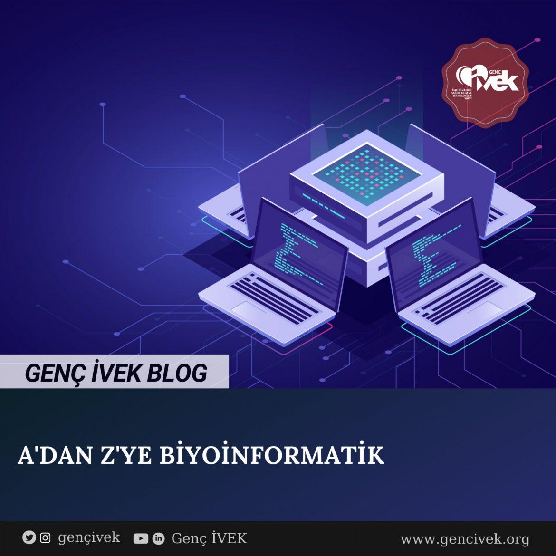 A'dan Z'ye BİYOİNFORMATİK