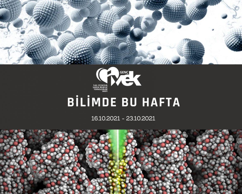 GENÇ İVEK- BİLİMDE BU HAFTA 16.10.2021-23.10.2021